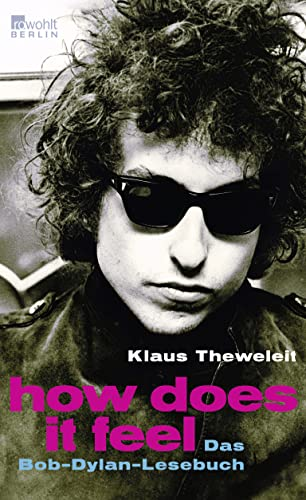 How does it feel: Das Bob-Dylan-Lesebuch von Rowohlt, Berlin