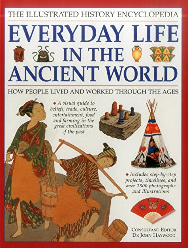 Illustrated History Encyclopedia Everyday Life in the Ancient World von Anness Publishing