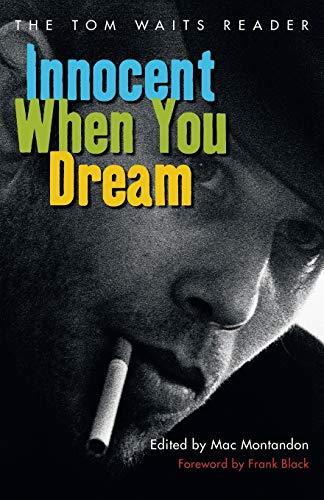 Innocent When You Dream: The Tom Waits Reader von Carroll & Graf Publishers