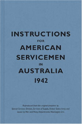 Instructions for American Servicemen in Australia, 1942 (Instructions for Servicemen) von Instructions for Servicemen