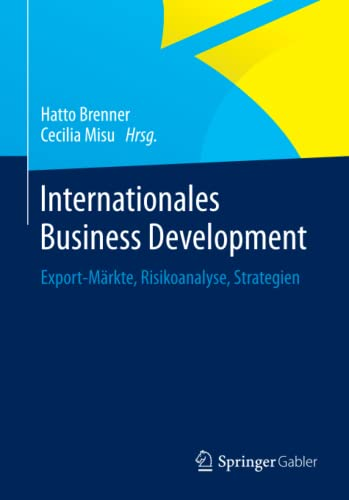 Internationales Business Development: Export-Märkte, Risikoanalyse, Strategien
