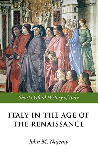 Italy in the Age of the Renaissance: 1300-1550 (Short Oxford History of Italy) (The Short Oxford History Of Italy) von OUP Oxford