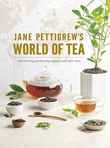 Jane Pettigrew's World of Tea: Discovering Producing Regions and Their Teas von HOFFMAN MEDIA