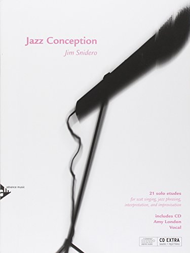 Jazz Conception: 21 solo etudes for scat singing, jazz phrasing, interpretation, and improvisation. Gesang. Ausgabe mit mp3-CD von advance music GmbH