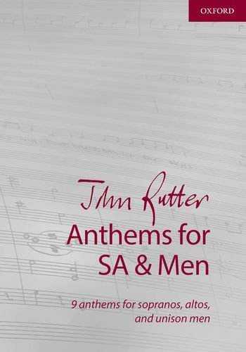 John Rutter Anthems for SA and Men: Vocal score (Composer Anthem Collections)