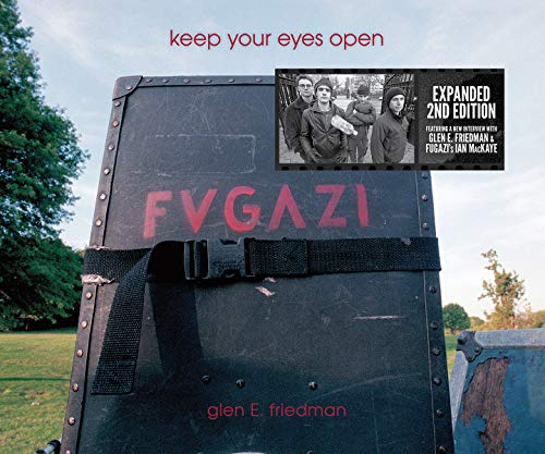 Keep Your Eyes Open: The Fugazi Photographs of Glen E. Friedman von Akashic Books,U.S.