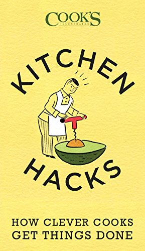 Kitchen Hacks: How Clever Cooks Get Things Done von America's Test Kitchen