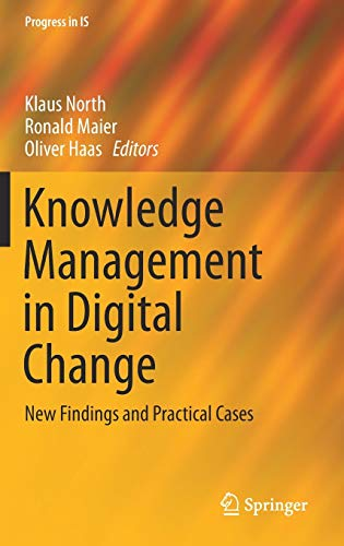 Knowledge Management in Digital Change: New Findings and Practical Cases (Progress in IS) von Springer