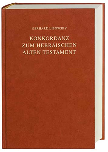 Konkordanz zum Hebräischen Alten Testament: Concordance to the Hebrew Old Testament