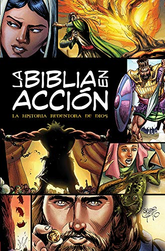 La Biblia En Acción: The Action Bible-Spanish Edition = The Action Bible von DAVID C COOK PUB