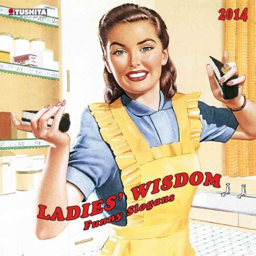 Ladies Wisdom - Funny Slogans 2014 (Media Illustration) von Tushita