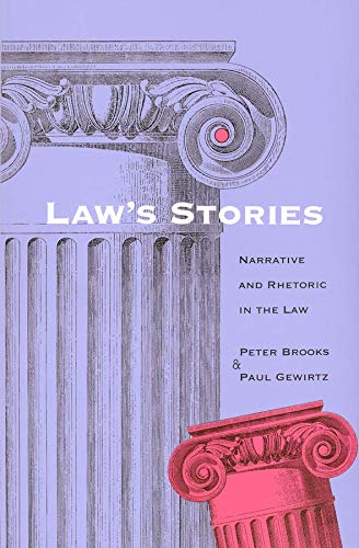 Law's Stories: Narrative and Rhetoric in the Law von Yale University Press
