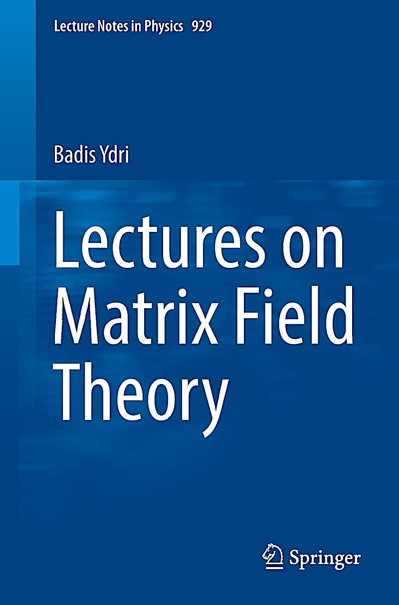Lectures on Matrix Field Theory
