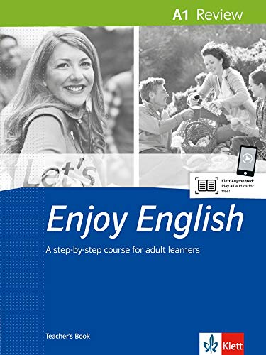 Let's Enjoy English A1 Review: A step-by-step course for adult learners. Teacher's Book and audios online (Let's Enjoy English / A step-by-step course for adult learners) von Klett Sprachen GmbH