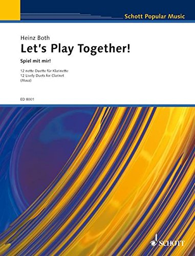 Let's Play Together!: Spiel mit mir! 12 nette Duette. 2 Klarinetten. Spielpartitur. von Schott Music Distribution