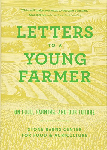 Letters to a Young Farmer: On Food, Farming, and Our Future von Princeton Architectural Press