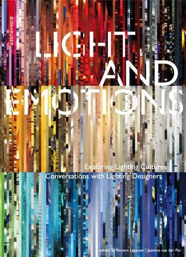 Light and Emotions: Exploring Lighting Cultures. Conversations with Lighting Designers