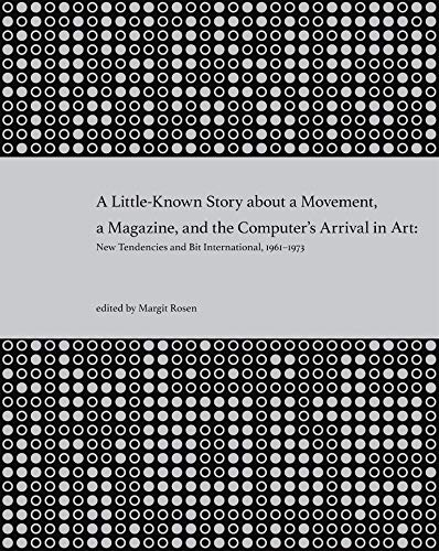 Little-Known Story about a Movement, a Magazine, and the Com (A Little-Known Story about a Movement, a Magazine, and the Computer's Arrival in Art)