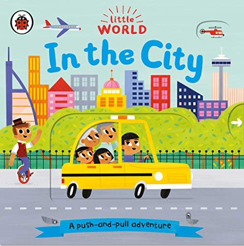 Little World: In the City: A push-and-pull adventure von Ladybird