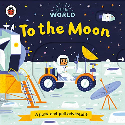 Little World: To the Moon: A push-and-pull adventure von Ladybird