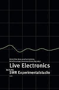 Live Electronics im/in the SWR Experimentalstudio
