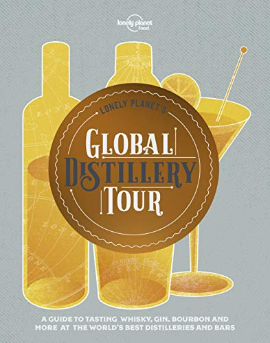 Lonely Planet's Global Distillery Tour (Global Tour) von Lonely Planet