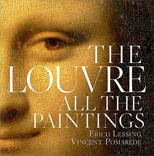 Louvre: All the Paintings von Black Dog & Leventhal