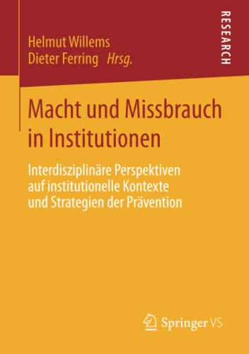 Macht und Missbrauch in Institutionen: Interdisziplinäre Perspektiven auf Institutionelle Kontexte und Strategien der Prävention (German Edition)