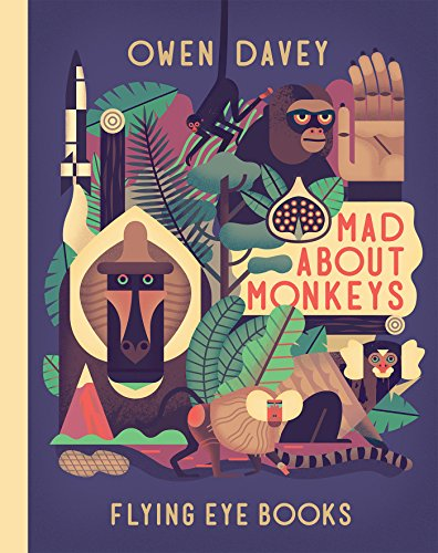 Mad About Monkeys (About Animals, Band 1) von Flying Eye Books