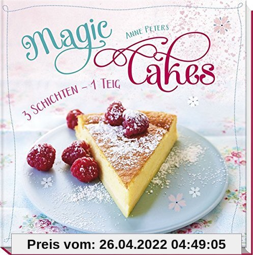 Magic Cakes: 3 Schichten - 1 Teig