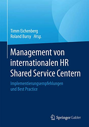 Management von internationalen HR Shared Service Centern: Implementierungsempfehlungen und Best Practice