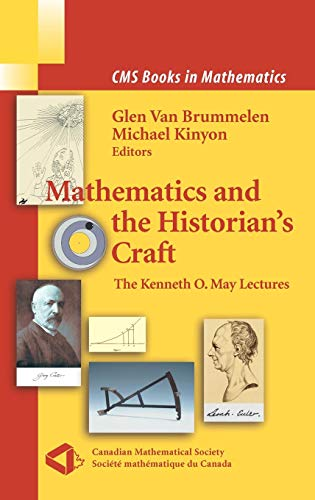Mathematics and the Historian's Craft: The Kenneth O. May Lectures (CMS Books in Mathematics) von Springer