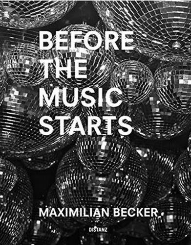 Maximilian Becker: Before the Music Starts von DISTANZ Verlag GmbH