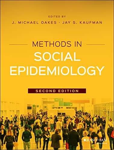 Methods in Social Epidemiology (Public Health / Epidemiology and Biostatistics)