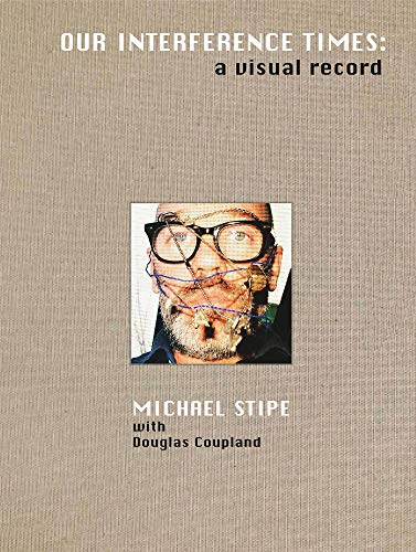 Michael Stipe with Douglas Coupland: Our Interference Times: A Visual Record von DAMIANI