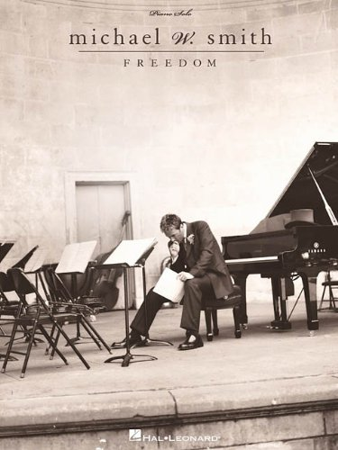 Michael W. Smith - Freedom von Hal Leonard