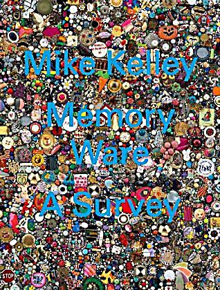 Mike Kelley: Memory Ware, A Survey