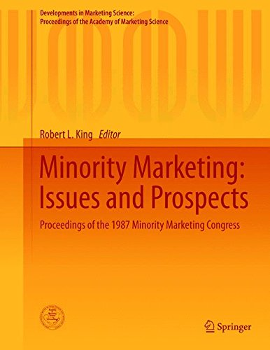 Minority Marketing: Issues and Prospects: Proceedings of the 1987 Minority Marketing Congress (Developments in Marketing Science: Proceedings of the Academy of Marketing Science, Band 3) von Springer-Verlag GmbH