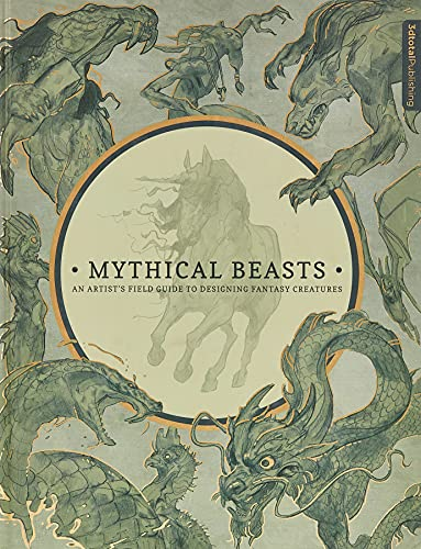 Mythical Beasts: An Artist's Field Guide to Designing Fantasy Creatures von 3DTotal Publishing