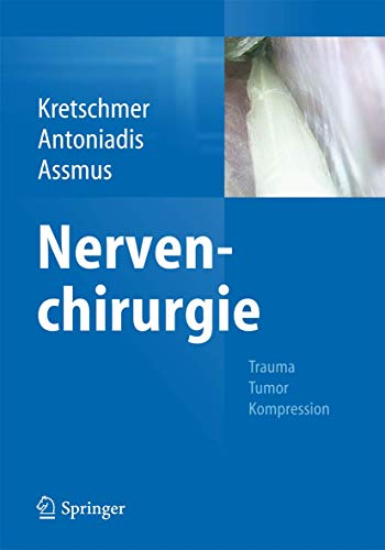Nervenchirurgie: Trauma, Tumor, Kompression von Springer