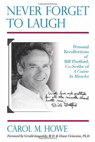 Never Forget To Laugh: Personal Recollections of Bill Thetford, Co-Scribe of A Course In Miracles von self published