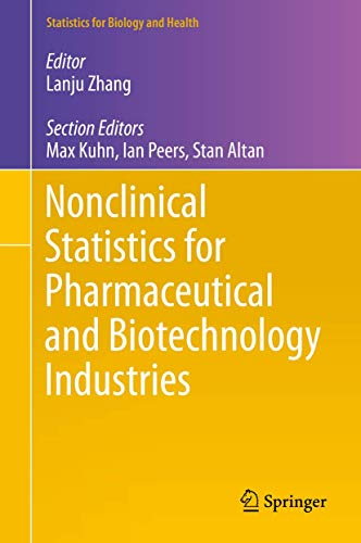 Nonclinical Statistics for Pharmaceutical and Biotechnology Industries (Statistics for Biology and Health)
