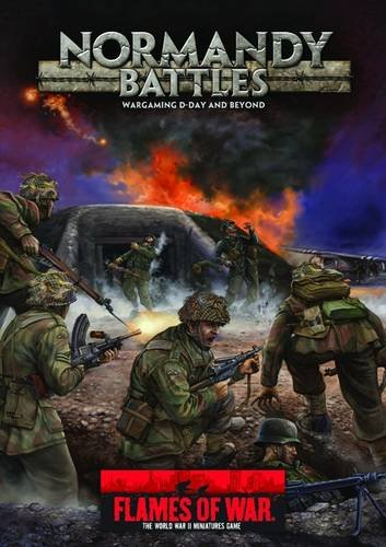 Normandy Battles: Wargaming D-Day and Beyond (Flames of War) von Flames of War