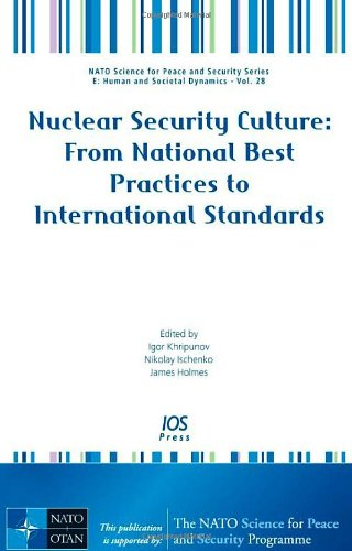Nuclear Security Culture: From National Best Practices to International Standards (NATO Science for Peace and Security Series: Human and Societal Dynamics, Band 28) von IOS PR