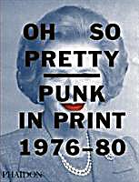 Oh So Pretty: Punk in Print 1976-80