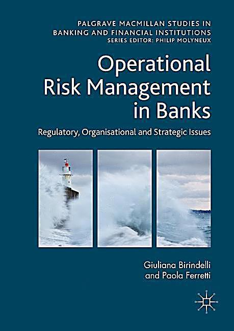 Operational Risk Management in Banks