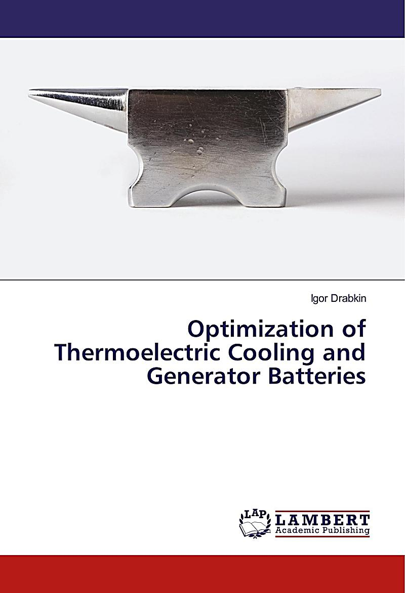 Optimization of Thermoelectric Cooling and Generator Batteries