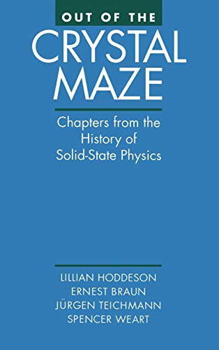 Out of the Crystal Maze: Chapters from the History of Solid-State Physics von Oxford University Press, USA