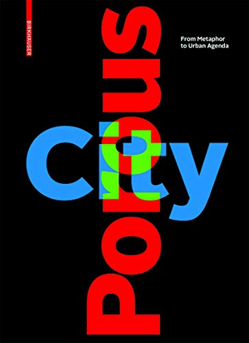 Porous City: From Metaphor to Urban Agenda von Birkhauser