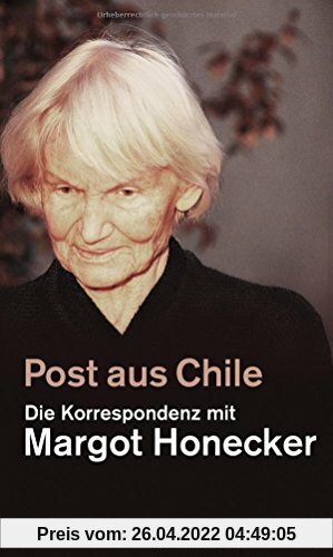 Post aus Chile: Die Korrespondenz mit Margot Honecker (edition ost)